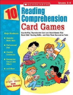 10 Reading Comprehension Card Games: Easy-to-play, Reproducible Card And Board Games That Boost Kids' Reading Ski... (Paperback)