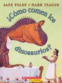 Como comen los dinosaurios? / How Do Dinosaurs Eat Their Food? (Paperback)