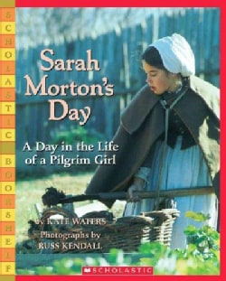 Sarah Morton's Day: A Day in the Life of a Pilgrim Girl (Paperback)