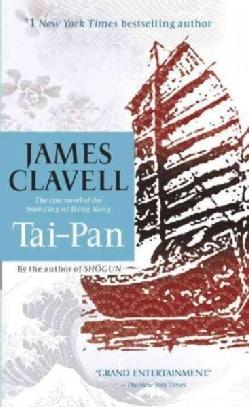 Tai-Pan: The Epic Novel of the Founding of Hong Kong (Paperback)