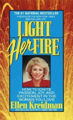 Light Her Fire: How to Ignite Passion and Excitement in the Woman You Love (Paperback)