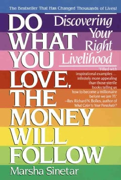 Do What You Love, the Money Will Follow: Discovering Your Right Livelihood (Paperback)