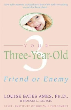 Your Three Year Old: Friend or Enemy (Paperback)