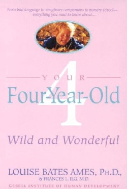 Your Four-Year-Old: Wild and Wonderful (Paperback)