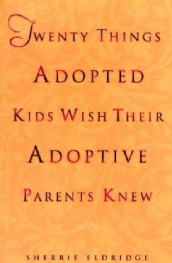 Twenty Things Adopted Kids Wish Their Adoptive Parents Knew (Paperback)