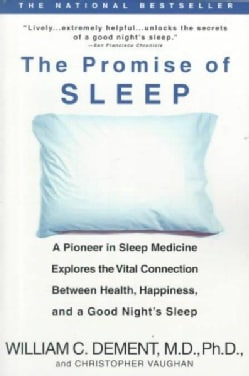 The Promise of Sleep: A Pioneer in Sleep Medicine Explores the Vital Connection Between Health, Happiness, and a ... (Paperback)