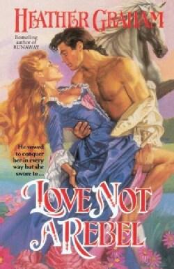 Love Not a Rebel (Paperback)