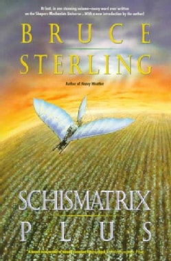 Schismatrix Plus: Includes Schismatrix and Selected Stories from Crystal Express (Paperback)