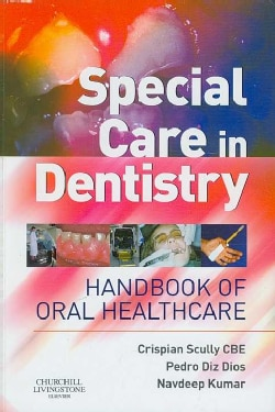 Special Care in Dentistry: Handbook of Oral Healthcare (Paperback)