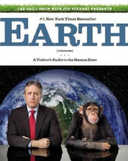 The Daily Show With Jon Stewart Presents Earth, the Book: A Visitor's Guide to the Human Race (Paperback)