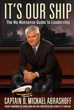 It's Our Ship: The No-nonsense Guide to Leadership (Hardcover)