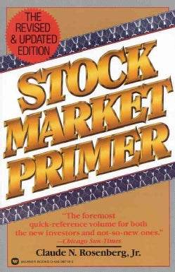 Stock Market Primer: The Classic Guide to Investment Success for the Novice and the Expert (Paperback)