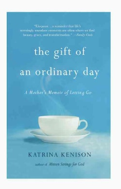 The Gift of an Ordinary Day: A Mother's Memoir (Paperback)