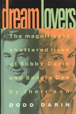 Dream Lovers: The Magnificent Shattered Lives of Bobby Darin and Sandra Dee (Hardcover)