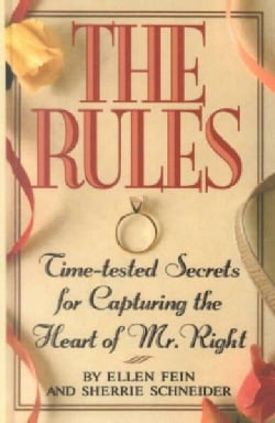 The Rules: Time-tested Secrets for Capturing the Heart of Mr. Right (Hardcover)