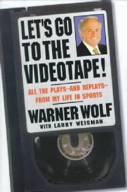 Let's Go to the Videotape!: All the Plays--and Replays--from My Life in Sports (Hardcover)