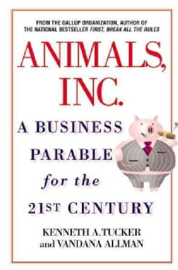 Animals Inc.: A Business Parable for the 21st Century (Hardcover)
