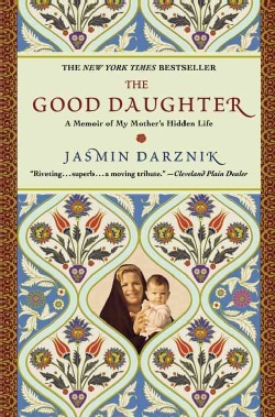 The Good Daughter: A Memoir of My Mother's Hidden Life (Paperback)