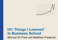 101 Things I Learned in Business School (Hardcover)