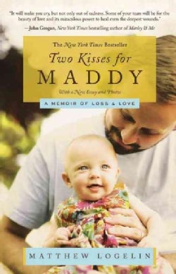 Two Kisses for Maddy: A Memoir of Loss & Love: Includes Reading Group Guide (Paperback)