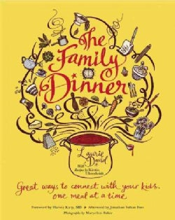 The Family Dinner: Great Ways to Connect With Your Kids, One Meal at a Time (Hardcover)