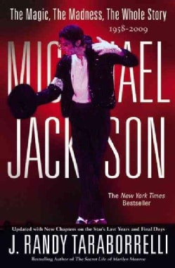 Michael Jackson: The Magic, the Madness, the Whole Story, 1958-2009 (Paperback)