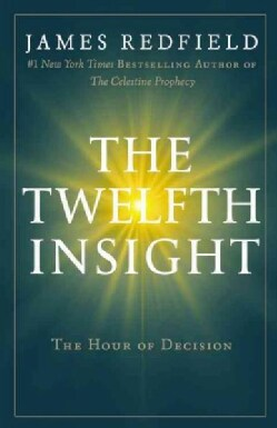 The Twelfth Insight: The Hour of Decision (Paperback)