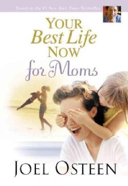Your Best Life Now for Moms (Hardcover)