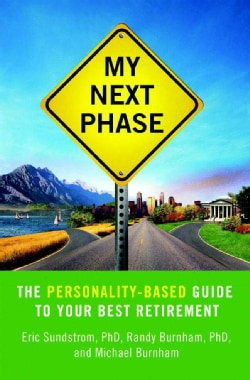 My Next Phase: The Personality-based Guide to Your Best Retirement (Hardcover)