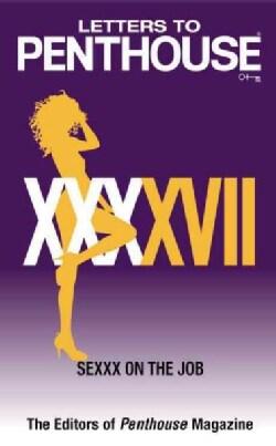 Letters to Penthouse XXXXVII: Sexxx on the Job (Paperback)
