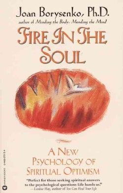 Fire in the Soul: A New Psychology of Spiritual Optimism (Paperback)