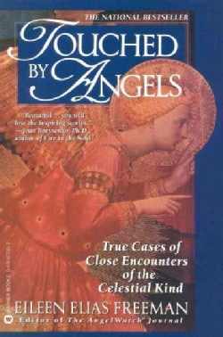 Touched by Angels: True Cases of Close Encounters of the Celestial Kind (Paperback)
