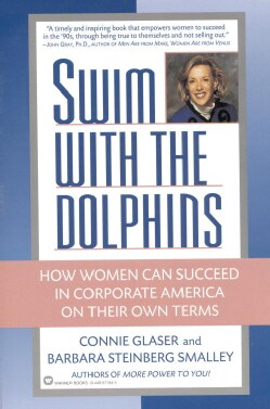 Swim With the Dolphins: How Women Can Succeed in Corporate America on Their Own Terms (Paperback)