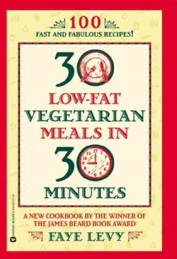 30 Low-Fat Vegetarian Meals in 30 Minutes (Paperback)