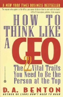 How to Think Like a Ceo: The 22 Vital Traits You Need to Be the Person at the Top (Paperback)