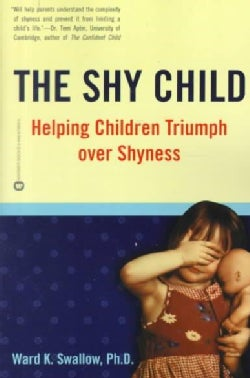 The Shy Child: Helping Children Triumph over Shyness (Paperback)