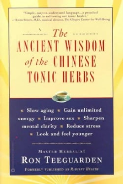Ancient Wisdom of the Chinese Tonic Herbs (Paperback)