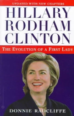 Hillary Rodham Clinton: The Evolution of a First Lady (Paperback)
