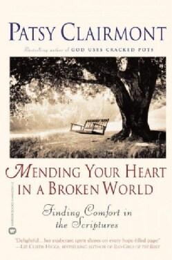 Mending Your Heart in a Broken World: Finding Comfort in the Scriptures (Paperback)