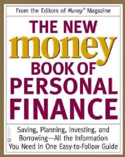 The New Money Book of Personal Finance: Saving, Planning, Investing, and Borrowing-All the Information You Need i... (Paperback)