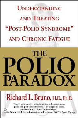 The Polio Paradox: Understanding and Treating Post-Polio Syndrome and Chronic Fatigue (Paperback)