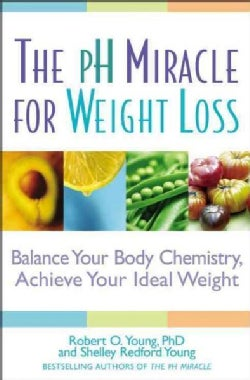 The pH Miracle for Weight Loss: Balance Your Body Chemistry, Achieve Your Ideal Weight (Paperback)