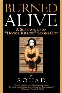 """Burned Alive: A Survivor Of An """"honor Killing"""" Speaks Out (Paperback)"""
