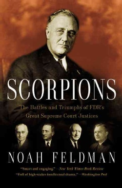 Scorpions: The Battles and Triumphs of FDR's Great Supreme Court Justices (Paperback)