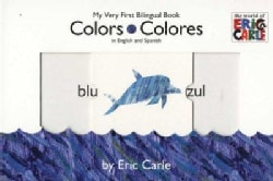 Colors/ Colores: My Very First Bilingual Book (Board book)