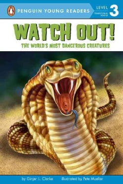 Watch Out!: The World's Most Dangerous Creatures (Paperback)
