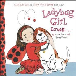Ladybug Girl Loves... (Board book)