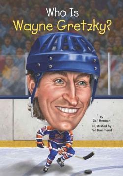 Who Is Wayne Gretzky? (Paperback)