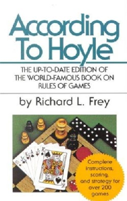 According to Hoyle: Official Rules of More Than 200 Popular Games of Skill and Chance With Expert Advice on Winni... (Paperback)