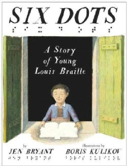 Six Dots: A Story of Young Louis Braille (Hardcover)